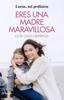 Lucía Galán Bertrand - Eres una madre maravillosa portada