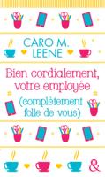 Download and Read Online Bien cordialement, votre employée (complètement folle de vous)