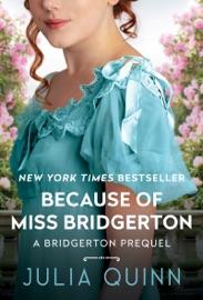 Because of Miss Bridgerton - Julia Quinn by  Julia Quinn PDF Download