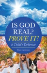 Is God Real Prove It