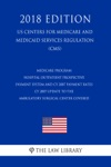 Medicare Program - Hospital Outpatient Prospective Payment System And CY 2007 Payment Rates - CY 2007 Update To The Ambulatory Surgical Center Covered  US Centers For Medicare And Medicaid Services Regulation CMS 2018 Edition