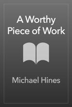 A Worthy Piece Of Work