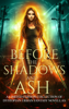 Allyson Lindt, Kris Austen Radcliffe, J.A. Culican, Melle Amade, Frost Kay, Nicole Zoltack & Jade Kerrion - Before the Shadows and Ash  artwork