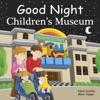Good Night Childrens Museum