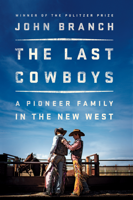 The Last Cowboys: A Pioneer Family in the New West ebook Download