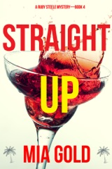 Straight Up (A Ruby Steele Mystery—Book 4)