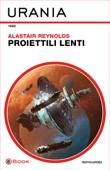 Proiettili lenti (Urania) Book Cover