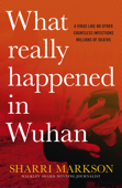 What Really Happened In Wuhan Book Cover