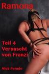 Ramona - Teil 4 - Vernascht Von Franzi