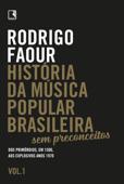 História da música popular brasileira: Sem preconceitos  (Vol. 1) Book Cover