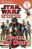 DK Readers L1: Star Wars: The Clone Wars: Pirates . . . and Worse! (Enhanced Edition)