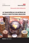 As Transferncias Voluntrias No Modelo Constitucional Brasileiro