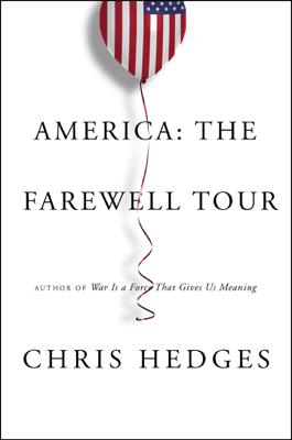 America: The Farewell Tour - Chris Hedges book