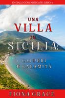 Download and Read Online Una Villa in Sicilia: Capperi e Calamità (Un giallo con cani e gatti—Libro 4)