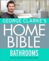George Clarkes Home Bible Bathrooms