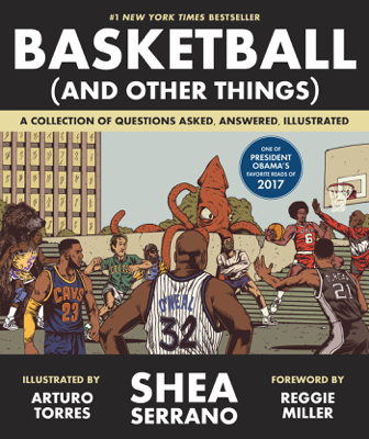 Basketball (and Other Things) - Shea Serrano, Arturo Torres & Reggie Miller book