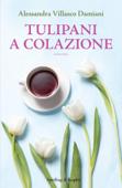 Download and Read Online Tulipani a colazione