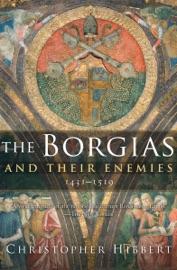 The Borgias And Their Enemies 1431 1519