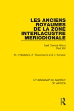 Les Anciens Royaumes De La Zone Interlacustre Meriodionale (Rwanda, Burundi, Buha)