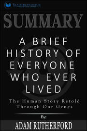 Summary: A Brief History of Everyone Who Ever Lived: The Human Story Retold Through Our Genes book