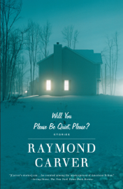 Will You Please Be Quiet, Please? - Raymond Carver book summary