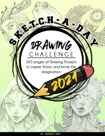 Sketch-A-Day Drawing Challenge 2021: 365 pages of Drawing Prompts to inspire Artists, and Incite the imagination