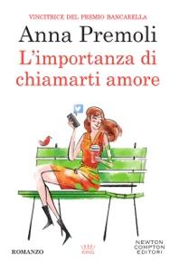 L'importanza di chiamarti amore di Anna Premoli Copertina del libro