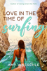 Amy Waeschle - Love in the Time of Surfing  artwork