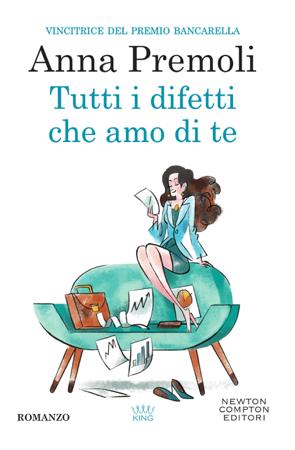 Tutti i difetti che amo di te - Anna Premoli