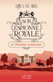 Son Espionne royale et l'héritier australien - Tome 7