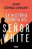 Download La historia secreta del Señor White ePub | pdf books