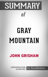 Summary Of Gray Mountain A Novel By John Grisham Conversation Starters