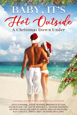 Baby, It's Hot Outside Romance Collection : A Christmas Down Under