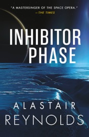 Inhibitor Phase - Alastair Reynolds by  Alastair Reynolds PDF Download