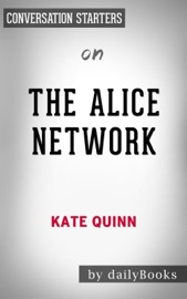 The Alice Network: A Novel by Kate Quinn: Conversation Starters PDF Download