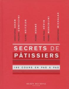 Secrets de pâtissiers 180 cours en pas à pas da Collectif