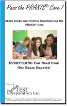 Pass The PRAXIS Core!  Complete PRAXIS Core Study Guide And Practice Test Questions
