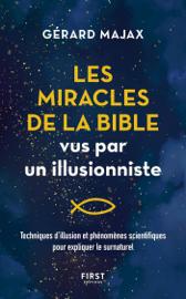 Les Miracles de la Bible vus par un illusionniste - Techniques d'illusion et phénomènes scientifiques pour expliquer le surnaturel
