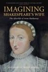 Imagining Shakespeares Wife