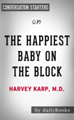 The Happiest Baby on the Block: by Harvey Neil Karp​​​​​​​  Conversation Starters