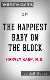 The Happiest Baby on the Block: by Harvey Neil Karp Conversation Starters book