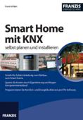 Smart Home mit KNX selbst planen und installieren