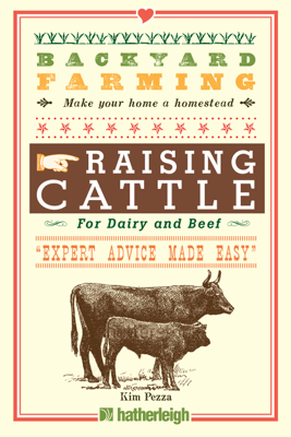 Backyard Farming: Raising Cattle for Dairy and Beef - Kim Pezza book