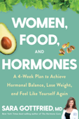 Download and Read Online Women, Food, and Hormones