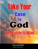 Take Your Case To God