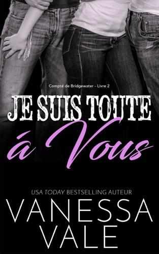 Vanessa Vale - Je Suis Toute À Vous