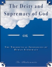 The Deity and Supremacy of God OR The Theoretical Ideologies of Human supremacy