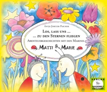Los, Lass Uns Zu Den Sternen Fliegen. - Abenteuergeschichten Mit Den Marinis Matti Und Marie