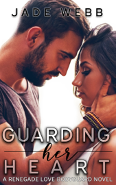 Guarding Her Heart - Jade Webb book summary
