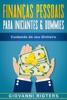 Finanças Pessoais Para Iniciantes & Dummies: Cuidando do seu Dinheiro